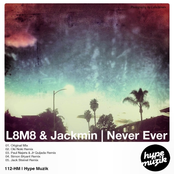 112-HM L8M8 & Jackmin | Never Ever | Hype Muzik