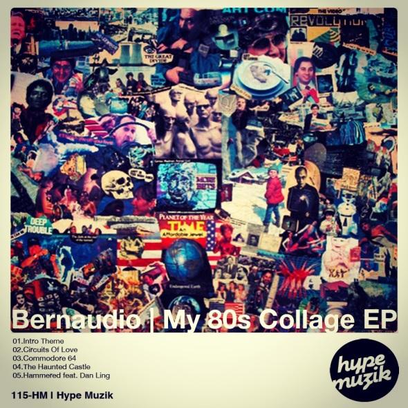 115-HM Bernaudio - My 80s Collage EP - Hype Muzik