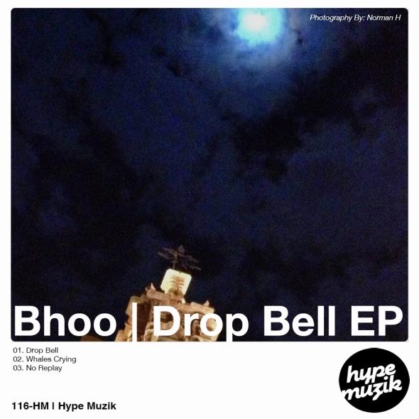 116-HM Bhoo - Drop Bell EP - Hype Muzik