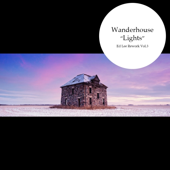 Wanderhouse - Lights [Ellie Goulding Cover - Ed Lee Rework]
