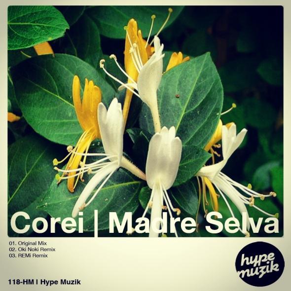 118-HM _ Corei - Madre Selva - Hype Muzik