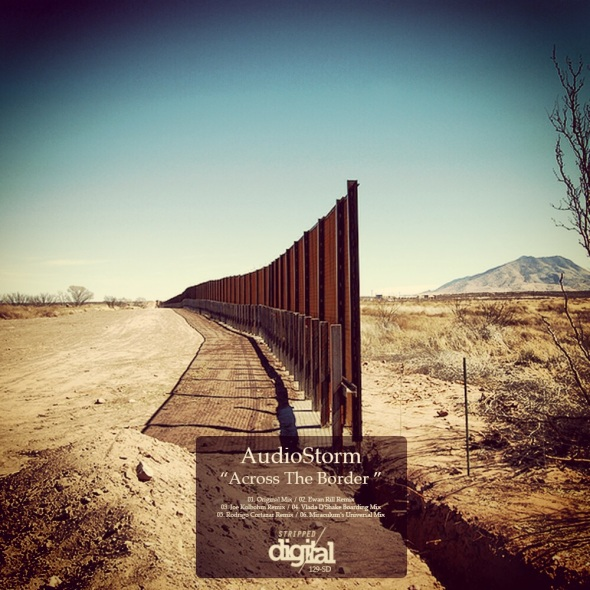 129-SD - Audiostorm - Across The Border - Stripped Digital