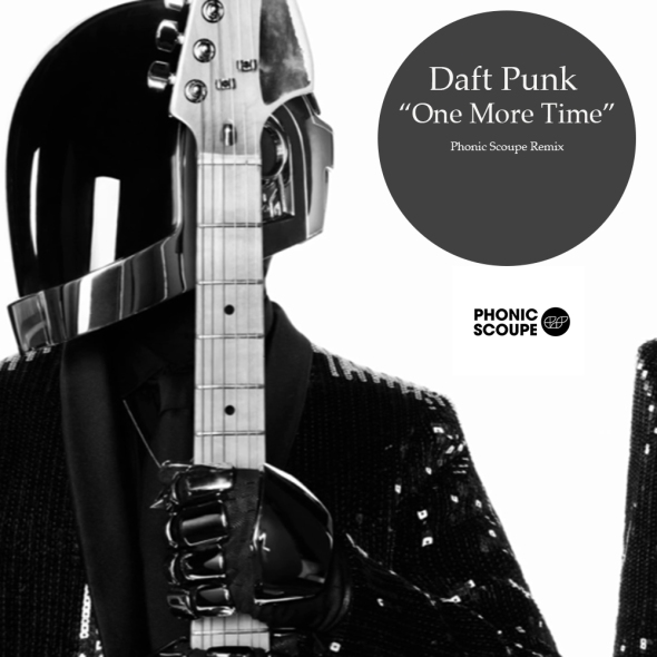 Daft Punk - One More Time - Phonic Scoupe Remix