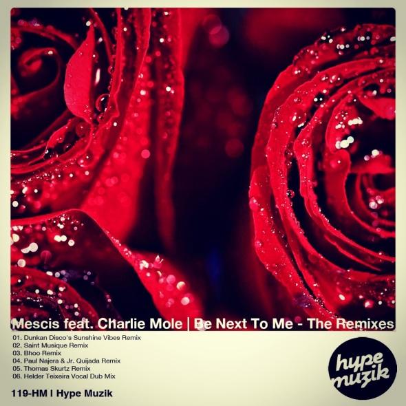 119-HM - Mescis - feat Charlie Mole - Be Next To Me - The Remixes - Hype Muzik