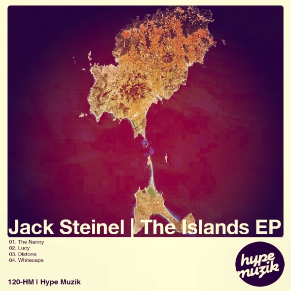 120-HM Jack Steinel - The Islands EP - Hype Muzik