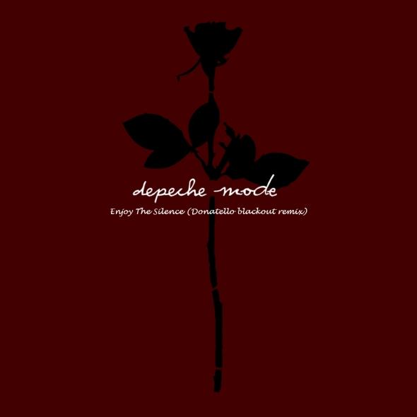 Depeche Mode - Enjoy The Silence - Donatello's BlackOut  Remix