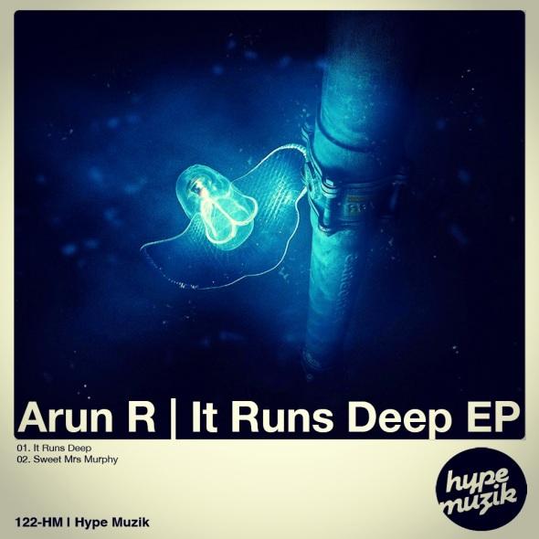 122-HM Arun R | It Runs Deep EP | Hype Muzik