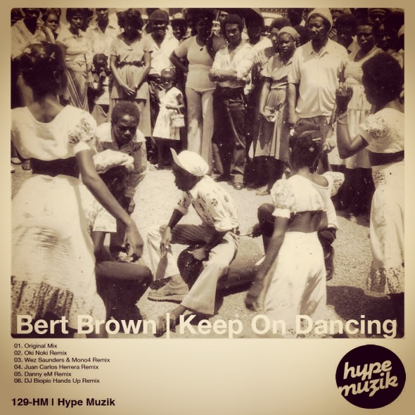 129-HM Bert Brown - Keep On Dancing - Hype Muzik
