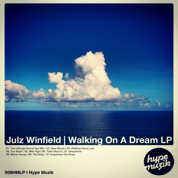 009-HMLP | Julz Winfield | Walking On A Dream LP | Hype Muzik