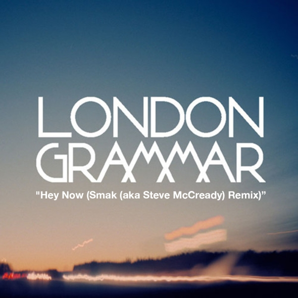 London Grammar | Hey Now - Smak (aka Steve McCready Interstellar Remix)