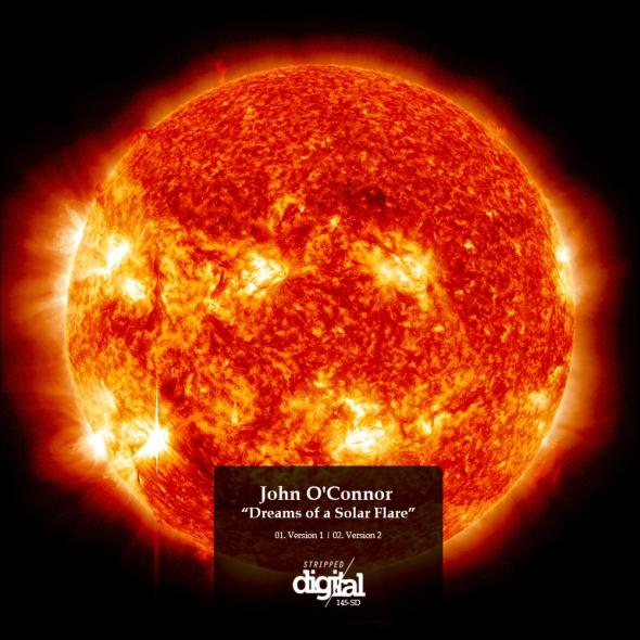 145-SD John O'Connor | Dreams Of A Solar Flare | Stripped Digital