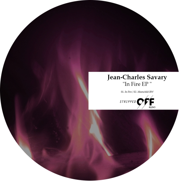 022SO Jean-Charles Savary | In Fire EP | Stripped Off