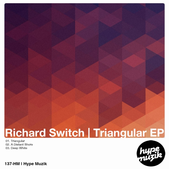137-HM Richard Switch - Triangular EP - Hype Muzik