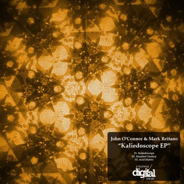 154-SD John O'Connor, Mark Reitano - Kaliedoscope EP - Stripped Digital