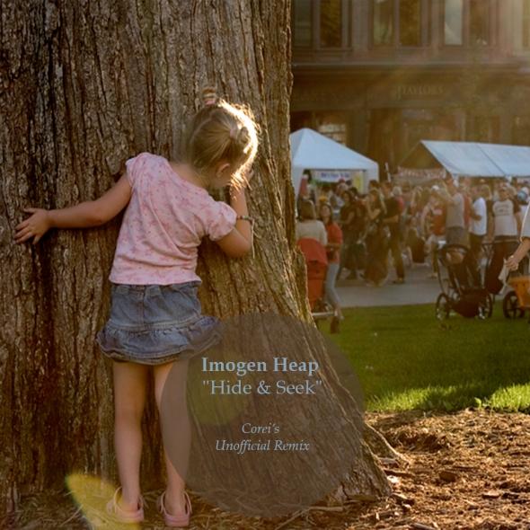 Imogen Heap - Hide & Seek - Corei's Unofficial Remix