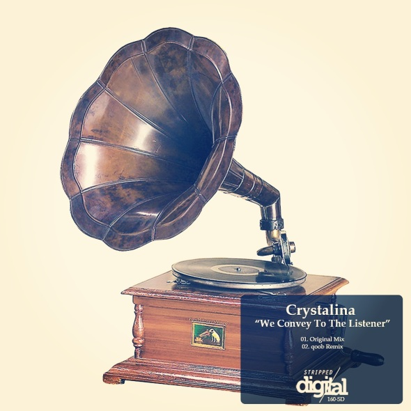 160-SD Crystalina - We Convey To The Listener - Stripped Digital