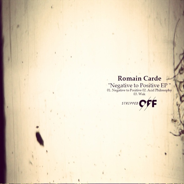 029SO Romain Carde | Negative To Positive EP | Stripped Off