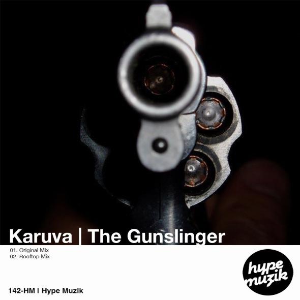 142-HM | Karuva | The Gunslinger | Hype Muzik