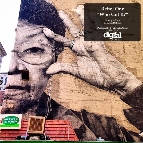 165-SD Rebel One - Who Got It? inc Arnas D Rmx - Stripped Digital