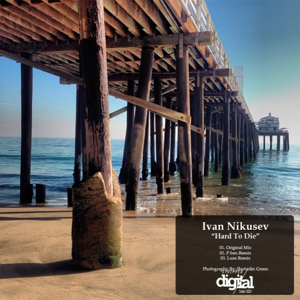 "166-SD Ivan Nikusev ""Hard To Die"" (incl P-ben & Luze Remixes) - Stripped Digital."