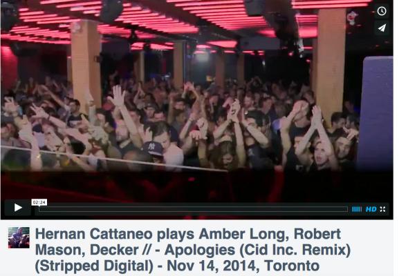 Hernan Cattaneo plays Amber Long, Robert Mason, Decker // - Apologies (Cid Inc. Remix)(Stripped Digital) - Nov 14, 2014, Toronto