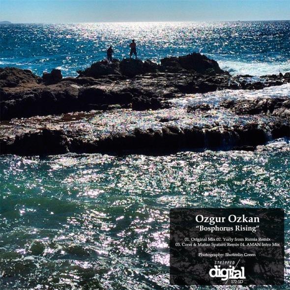 Ozgur Ozkan - Bosphorus Rising | Stripped Digital